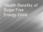 Health Benefits of Sugar Free Energy Drink powerpoint presentation