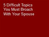 5 Difficult Topics  You Must Broach With Your Spouse powerpoint presentation