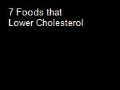 7 Foods that Lower Cholesterol powerpoint presentation