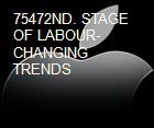 75472ND. STAGE OF LABOUR-CHANGING TRENDS powerpoint presentation