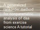 A generalized rankorder method for nonparametric analysis of daa from exercise science A tutorial powerpoint presentation
