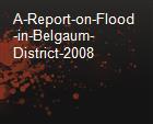 A-Report-on-Flood-in-Belgaum-District-2008 powerpoint presentation