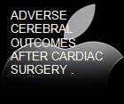ADVERSE CEREBRAL OUTCOMES AFTER CARDIAC SURGERY . powerpoint presentation