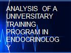 ANALYSIS  OF A  UNIVERSITARY TRAINING PROGRAM IN ENDOCRINOLOGY powerpoint presentation
