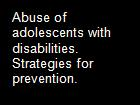 Abuse of adolescents with disabilities. Strategies for prevention. powerpoint presentation