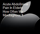 Acute Abdo0minal Pain In Elderly How Often We Misdiagnose It powerpoint presentation