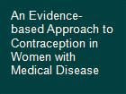 An Evidence-based Approach to Contraception in Women with Medical Disease  powerpoint presentation