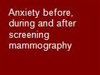 Anxiety before, during and after screening mammography powerpoint presentation