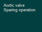 Aortic valve Sparing operation powerpoint presentation