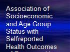 Association of Socioeconomic and Age Group Status with Selfreported Health Outcomes of Persons with SCD in Rural and Urban Areas of North Carolina powerpoint presentation