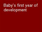 Baby's first year of development powerpoint presentation