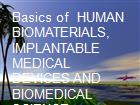Basics of  HUMAN BIOMATERIALS, IMPLANTABLE MEDICAL DEVICES AND BIOMEDICAL SCIENCE powerpoint presentation