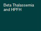 Beta Thalassemia and HPFH powerpoint presentation