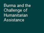 Burma and the Challenge of Humanitarian Assistance powerpoint presentation