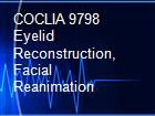 COCLIA 9798 Eyelid Reconstruction, Facial Reanimation powerpoint presentation
