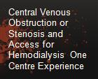 Central Venous Obstruction or Stenosis and Access for  Hemodialysis  One Centre Experience powerpoint presentation