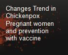 Changes Trend in Chickenpox   Pregnant women and prevention with vaccine powerpoint presentation