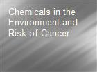 Chemicals in the Environment and Risk of Cancer  powerpoint presentation