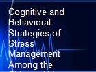 Cognitive and Behavioral Strategies of Stress Management Among the Chinese Urban Residents powerpoint presentation