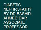 DIABETIC NEPHROPATHY BY DR BASHIR AHMED DAR ASSOCIATE PROFESSOR MEDICINE SOPORE KASHMIR powerpoint presentation