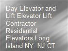 Day Elevator and Lift Elevator Lift Contractor Residential Elevators Long Island NY  NJ CT  powerpoint presentation