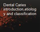Dental Caries  introduction,etiology and classification powerpoint presentation