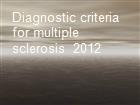 Diagnostic criteria for multiple sclerosis  2012 powerpoint presentation