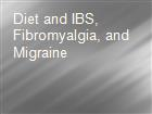 Diet and IBS, Fibromyalgia, and Migraine powerpoint presentation