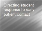 Directing student response to early patient contact powerpoint presentation
