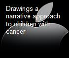 Drawings a narrative approach to children with cancer powerpoint presentation