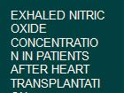 EXHALED NITRIC OXIDE CONCENTRATION IN PATIENTS AFTER HEART TRANSPLANTATION. powerpoint presentation