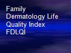 Family Dermatology Life Quality Index FDLQI powerpoint presentation