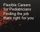 Flexible Careers for Pediatricians Finding the job thats right for you powerpoint presentation