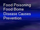 Food Poisoning  Food Borne Disease Causes  Prevention powerpoint presentation