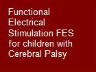 Functional Electrical Stimulation FES for children with Cerebral Palsy powerpoint presentation