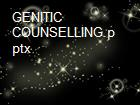 GENITIC COUNSELLING.pptx powerpoint presentation