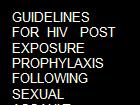 GUIDELINES  FOR  HIV   POST EXPOSURE PROPHYLAXIS  FOLLOWING  SEXUAL ASSAULT powerpoint presentation