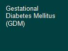 Gestational Diabetes Mellitus (GDM) powerpoint presentation