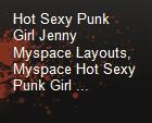 Hot Sexy Punk Girl Jenny Myspace Layouts, Myspace Hot Sexy Punk Girl ... powerpoint presentation