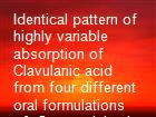 Identical pattern of highly variable absorption of Clavulanic acid from four different oral formulations of  Coamoxiclav in healthy subjects.  powerpoint presentation