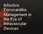 Infective Encocarditis Management in the Era of Intravascular Devices powerpoint presentation