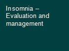 Insomnia – Evaluation and management  powerpoint presentation
