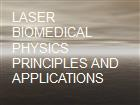 LASER BIOMEDICAL PHYSICS PRINCIPLES AND APPLICATIONS powerpoint presentation