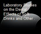 Laboratory Studies on the Dental Effects of Soft Drinks and Other . powerpoint presentation