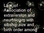 Lack of Association of extraversion and neuroticism with sibship size and birth order among arab college students powerpoint presentation