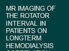 MR IMAGING OF THE ROTATOR INTERVAL IN PATIENTS ON LONGTERM HEMODIALYSIS CORRELATION WITH THE RANGE OF SHOULDER MOTIONS powerpoint presentation