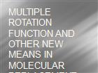 MULTIPLE ROTATION FUNCTION AND OTHER NEW MEANS IN MOLECULAR REPLACEMENT powerpoint presentation