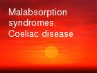 Malabsorption syndromes. Coeliac disease powerpoint presentation