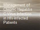 Management of  Chronic Hepatitis C Virus Infection  in HIV-Infected Patients powerpoint presentation