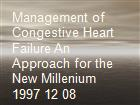 Management of Congestive Heart Failure An Approach for the New Millenium 1997 12 08 powerpoint presentation